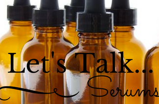 Let's Talk ….. Serums!