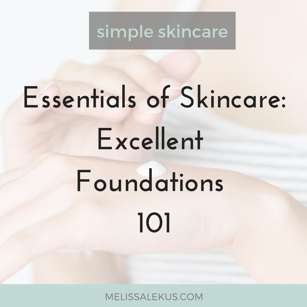 Essentials of Skincare 101