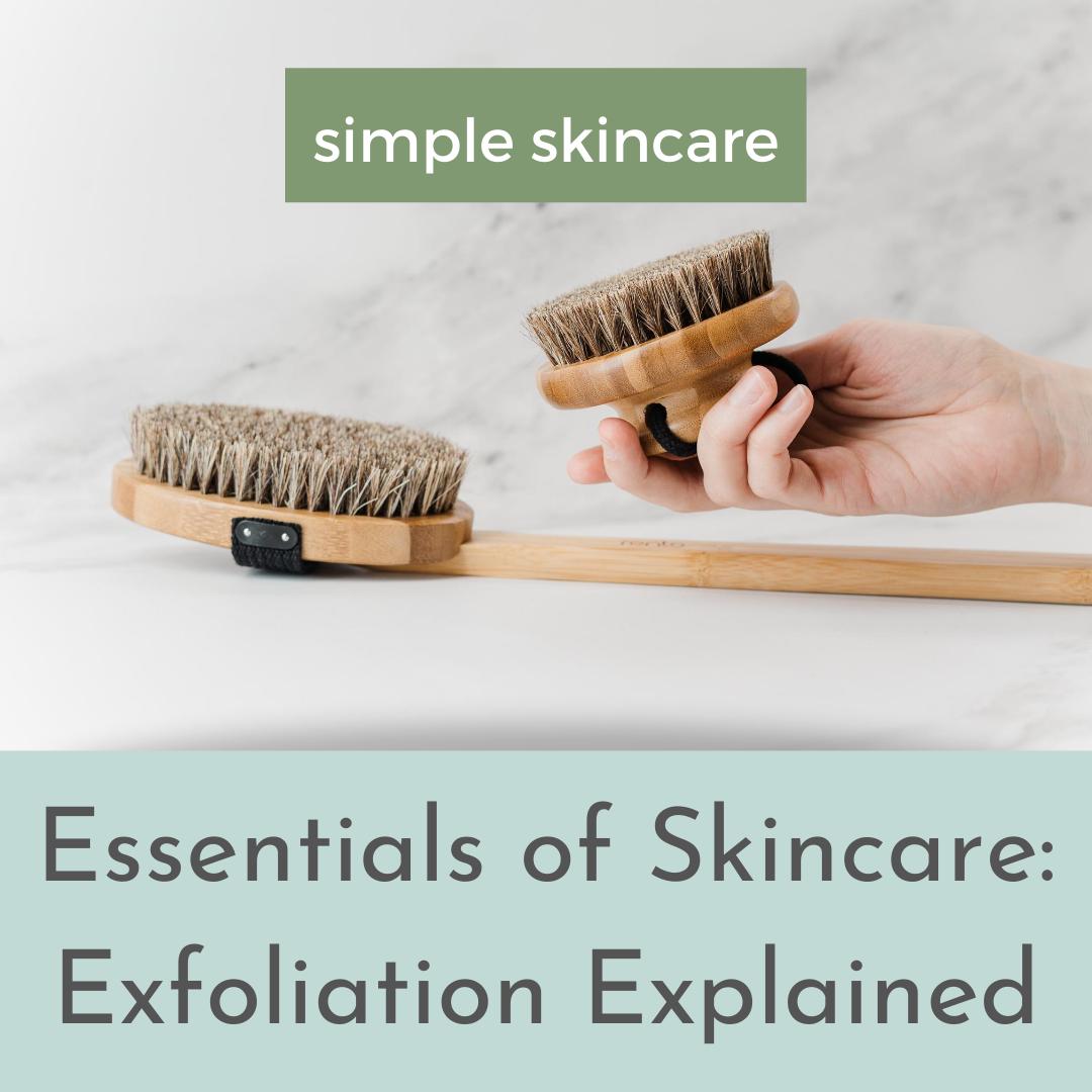 Essentials of Skincare: Exfoliation Explained