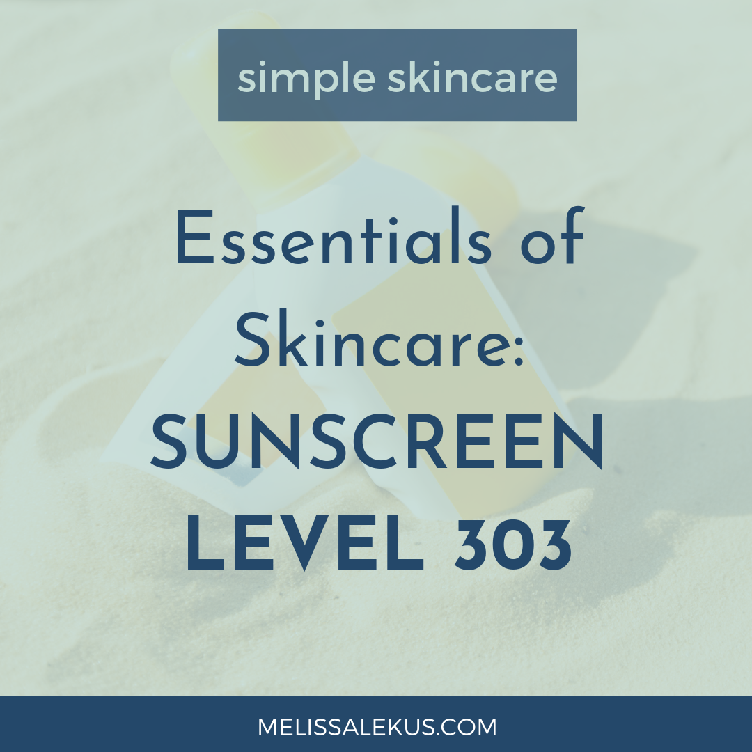 Essentials of Skincare Level 303: Sunscreen Ingredients